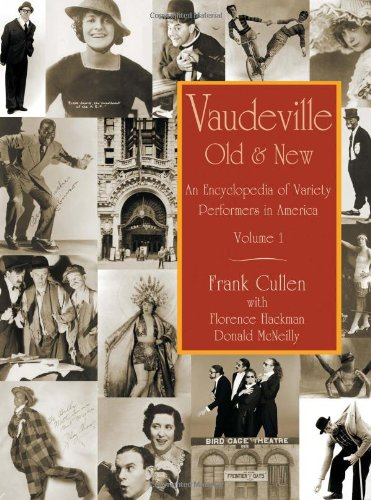 Vaudeville, Old and New: An Encyclopedia of Variety Performers in America, 2 volumes