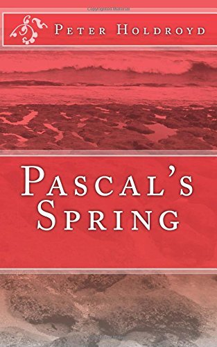 Pascal's Spring by Peter Holdroyd (2015-11-13)