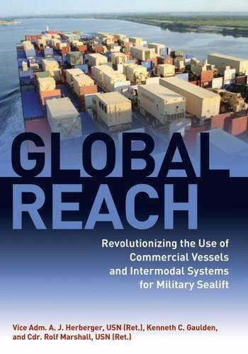 Global Reach: Revolutionizing the Use of Commercial Vessels and Intermodal Systems for...