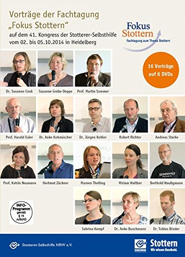 """Fokus Stottern: Vorträge der Fachtagung """"Fokus Stottern"""" auf dem 41. Kongress der Stotterer-Selbsthilfe vom 02. bis 04.10.2014 in Heidelberg"""