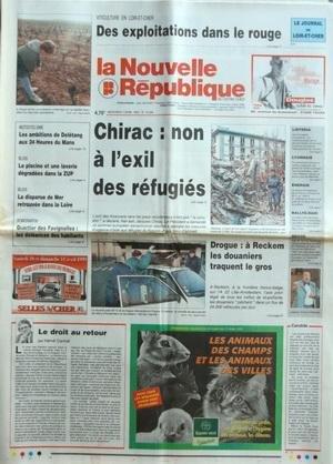 NOUVELLE REPUBLIQUE (LA) [No 16556] du 07/04/1999 - CHIRAC / NON A L'EXIL DES REFUGIES KOSOVARS - DROGUE - A RECKEM LES DOUANIERS TRAQUENT LE GROS - LE DROIT AU RETOUR PAR CANNET - BLOIS / LA DISPARUE DE MER RETROUVEE DANS LA LOIRE - LES SPORTS / LES AMBITIONS DE DELETANG AUX 24 HEURES DU MANS - VITICULTURE / DES EXPLOITATIONS DANS LE ROUGE