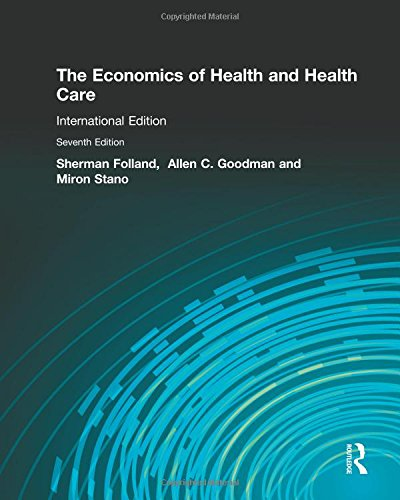 The Economics of Health and Health Care: International Student Edition
