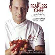 The Fearless Chef: Innovative Recipes from the Edge of American Cuisine by Andy Husbands (2004-09-02)