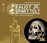 Faust junior ermittelt: Der erste Mensch (08) (Faust jr. ermittelt)