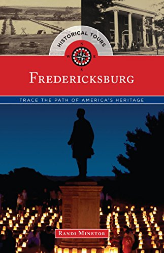 Historical Tours Fredericksburg: Trace the Path of America's Heritage (Touring History) (English Edition)