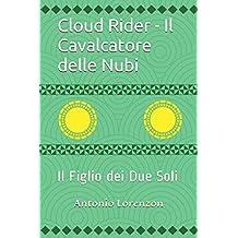 Cloud Rider - Il Cavalcatore delle Nubi: Il Figlio dei Due Soli