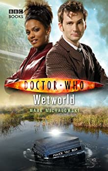 Doctor Who: Wetworld by [Michalowski, Mark]