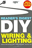 Reader's Digest DIY: Wiring and Lighting: Step by step instructions  Expert guidance  Helpful tips