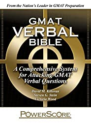 The PowerScore GMAT Verbal Bible: A Comprehensive System for Attacking GMAT Verbal Questions by David M. Killoran (2009-02-01)