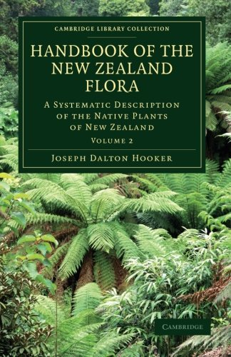 handbook-of-the-new-zealand-flora-2-volume-set-handbook-of-the-new-zealand-flora-a-systematic-description-of-the-native-plants-of-new-zealand-and-library-collection-botany-and-horticulture-by-joseph-dalton-hooker-17-apr-2011-paperback
