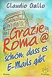 Grazie Roma @ schön, dass es E-Mails gibt: Teil 1