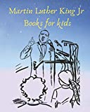 martin luther king jr books for kids: 120 Of the Most Powerful Martin Luther King Jr. Quotes Ever Fun & learning page for Kids and Activity coloring book