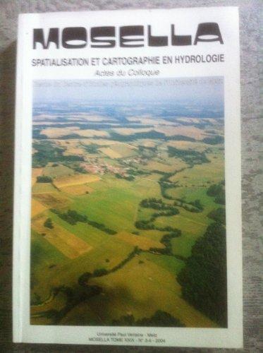 Mosella - Spatialisation et cartographie en hydrologie - Actes du colloque par Collectif