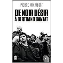 De Noir Désir à Bertrand Cantat