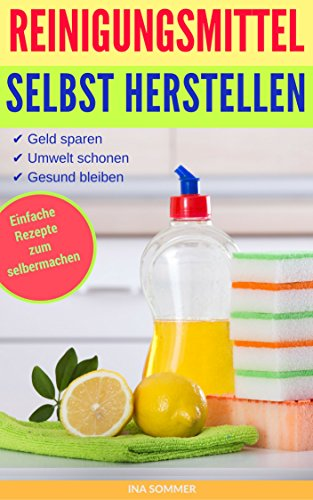 REINIGUNGSMITTEL SELBST HERSTELLEN: DIY Putzmittel einfach selber machen (Reinigungsmittel selber machen 1)