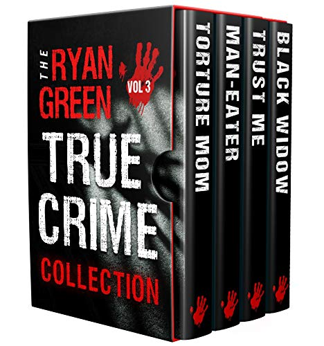 The Ryan Green True Crime Collection: Volume 3 (English Edition)