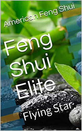 Feng Shui Elite: Flying Star (English Edition)