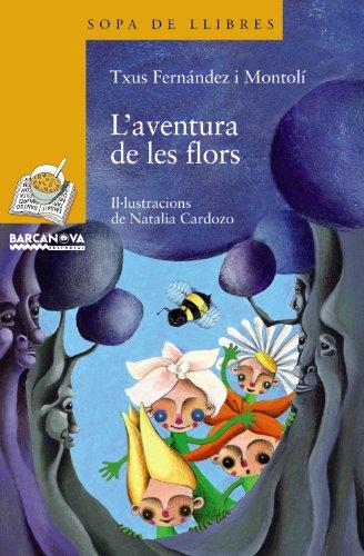 L'aventura de les flors (Llibres Infantils I Juvenils - Sopa De Llibres. Sèrie Groga) por Txus Fernández Montolí