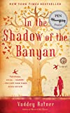 In the Shadow of the Banyan: A Novel (English Edition)