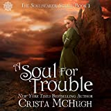 A Soul for Trouble: The Soulbearer Trilogy, Book 1