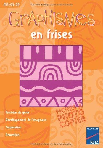 Graphismes en frises : MS-GS-CP par Anne Semmel