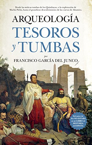 Arqueología. Tesoros y tumbas (Historia)