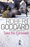 Take No Farewell by Robert Goddard front cover