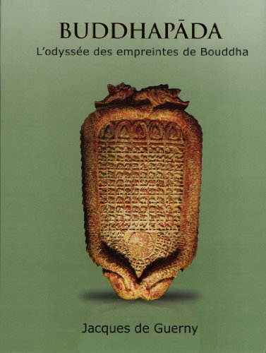 Buddhapada - L'odyssée des empreintes de Bouddha par Jacques de Guerny