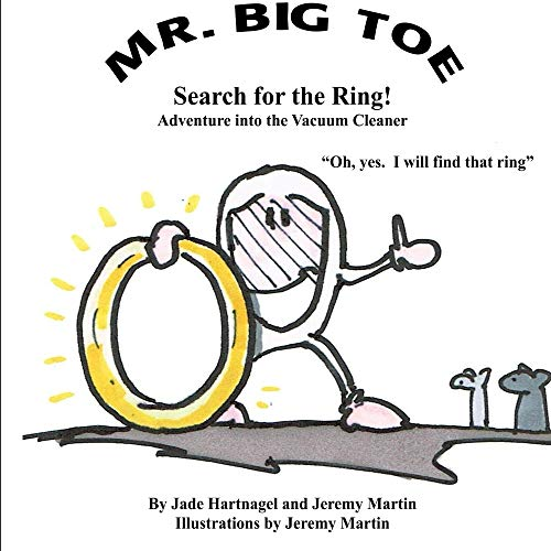 Mr. Big Toe, Search for the Ring!: Adventure into the Vacuum Cleaner (Mr. Big Toe Adventures Book 2)