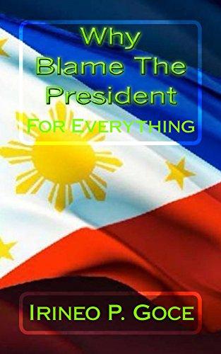 Why Blame The President - 1 (English Edition) de [Goce, Irineo]