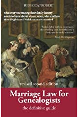 Marriage Law for Genealogists: The Definitive Guide ...what everyone tracing their family history needs to know about where, when, who and how their English and Welsh ancestors married Paperback