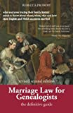 Marriage Law for Genealogists: The Definitive Guide ...what everyone tracing their fa...
