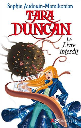 Tara Duncan - tome 2 Le Livre interdit