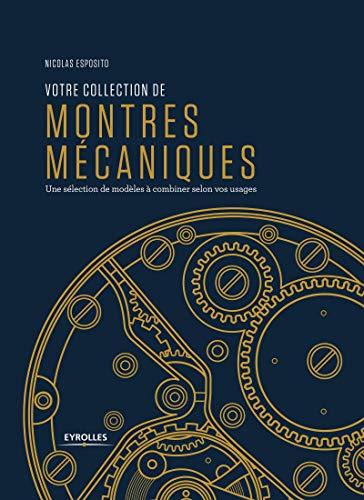 Votre collection de montres mécaniques: Une sélection de modèles à combiner selon vos usages