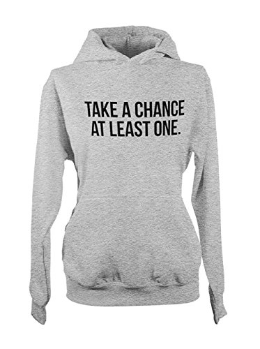 Take A Chance At Least One Femme Capuche Sweatshirt Gris