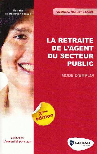 La retraite de l'agent du secteur public : Mode d'emploi