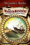 Die Wunschmaschine: Im Zeichen der grünen Sonne (Baumhaus Verlag)
