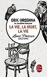 La vie, la mort, la vie: Pasteur par Orsenna