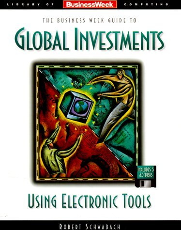 business-weeks-guide-to-global-investments-using-electronic-tools-business-week-guides-by-robert-sch