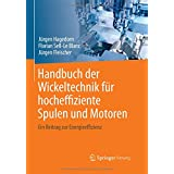 Handbuch der Wickeltechnik für hocheffiziente Spulen und Motoren: Ein Beitrag zur Energieeffizienz