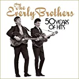 Songtexte von The Everly Brothers - 50 Years of Hits