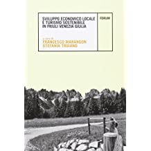 Sviluppo economico locale e turismo sostenibile in Friuli Venezia Giulia