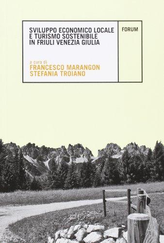 Sviluppo economico locale e turismo sostenibile in Friuli Venezia Giulia (Ambiente e territorio)