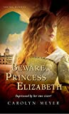 Beware, Princess Elizabeth (Young Royals Books (Quality))
