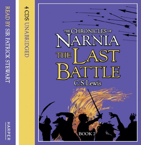 The Last Battle (Chronicles of Narnia): Complete & Unabridged