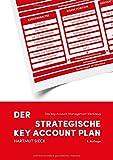Der strategische Key Account Plan: Das Key Account Management Werkzeug!
