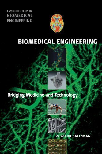 Biomedical Engineering: Bridging Medicine and Technology (Cambridge Texts in Biomedical Engineering) 1st (first) Edition by Saltzman, W. Mark published by Cambridge University Press (2009)