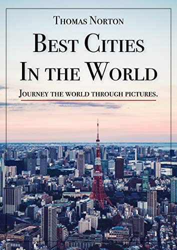 Best Cities in the World. Journey the World through Pictures (English Edition)