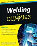Welding For Dummies by Steven Robert Farnsworth (2010-10-04)