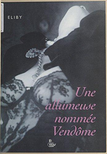 Livres gratuits en ligne Une allumeuse nommée Vendôme: Confidences epub, pdf